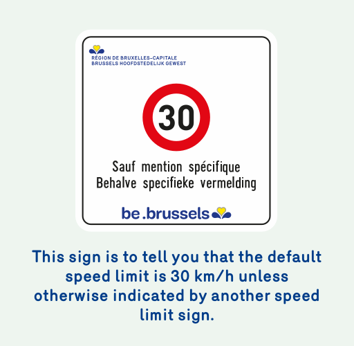 Image of a sign that tells you that the default speed limit is 30 km/h unless otherwise indicated by another speed limit sign.